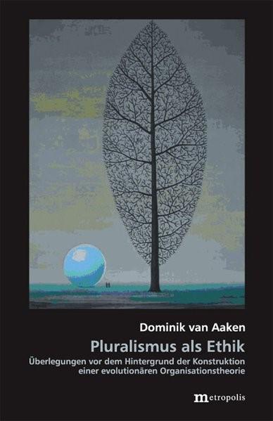 Abbildung von Aaken | Pluralismus als Ethik | 2007