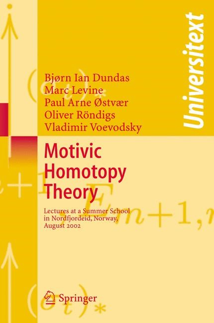 Motivic Homotopy Theory   Dundas / Jahren / Levine, 2006   Buch (Cover)