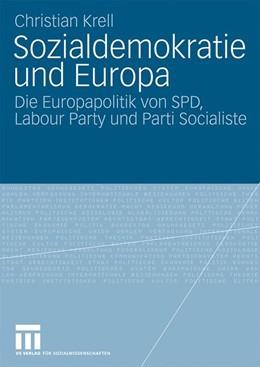 Abbildung von Krell   Sozialdemokratie und Europa   mit einem Vorwort von Erhard Eppler   2009   Die Europapolitik von SPD, Lab...