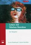 Leben mit Morbus Basedow | Brakebusch / Heufelder | 5., Aufl., 2007 | Buch (Cover)