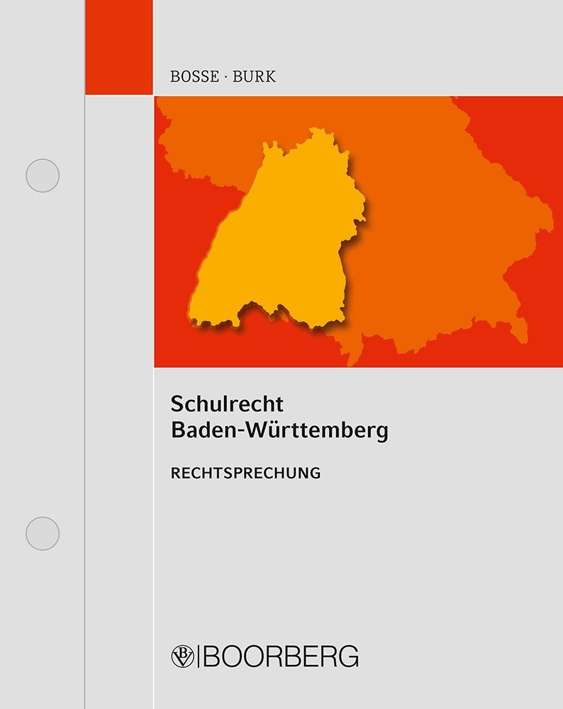 Schulrecht Baden-Württemberg • Rechtsprechung | Bosse / Burk | Loseblattwerk mit 47. Aktualisierung, 2012 (Cover)