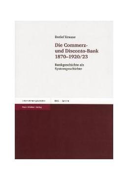 Abbildung von Krause | Die Commerz- und Disconto-Bank 1870-1920/23 | 2004 | Bankgeschichte als Systemgesch... | 19