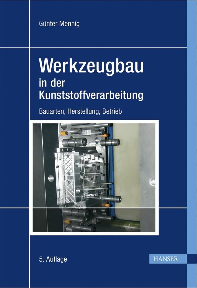 Abbildung von Mennig | Werkzeugbau in der Kunststoffverarbeitung | 5. Auflage | 2007