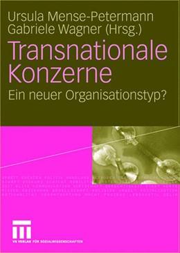 Abbildung von Mense-Petermann / Wagner | Transnationale Konzerne | 2006 | Ein neuer Organisationstyp?