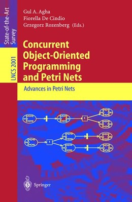 Abbildung von Agha / De Cindio / Rozenberg | Concurrent Object-Oriented Programming and Petri Nets | 2001 | Advances in Petri Nets | 2001