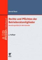 Rechte und Pflichten der Betriebsratsmitglieder | Roos | 4. Auflage, 2011 | Buch (Cover)