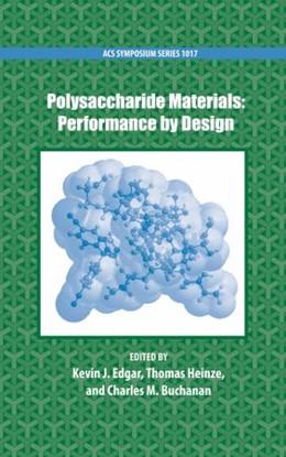 Abbildung von Edgar / Heinze / Buchanan | Polysaccharide Materials | 2010 | Performance by Design