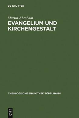 Abbildung von Abraham   Evangelium und Kirchengestalt   Reprint 2012   2007   Reformatorisches Kirchenverstä...   140