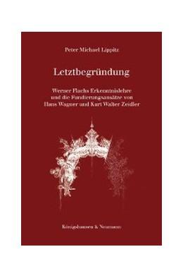 Abbildung von Lippitz | Letztbegründung | 2005 | Werner Flachs Erkenntnislehre ... | 397
