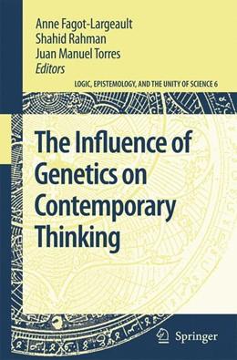 Abbildung von Fagot-Largeault / Rahman / Torres   The Influence of Genetics on Contemporary Thinking   2007   6