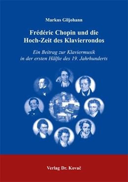 Abbildung von Giljohann | Frédéric Chopin und die Hoch-Zeit des Klavierrondos | 2004