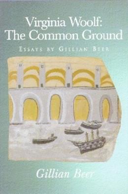 Abbildung von Beer | Virginia Woolf: The Common Ground | 1996 | Essays by Gillian Beer