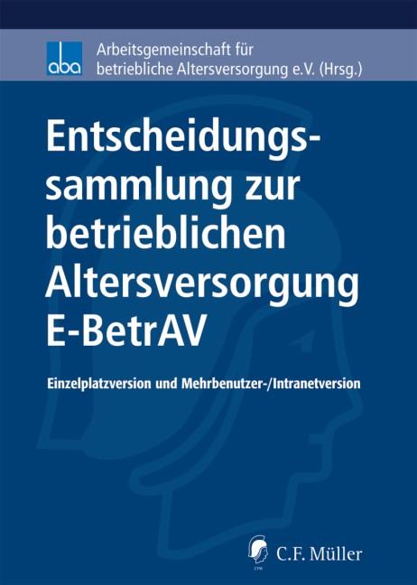 CD-ROM • Entscheidungssammlung zur betrieblichen Altersversorgung | aba - Arbeitsgemeinschaft für betriebliche Altersversorgung e.V. (Hrsg.), 2018 (Cover)