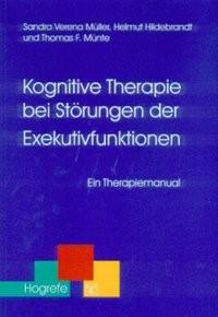 Kognitive Therapie bei Störungen der Exekutivfunktionen | Müller / Hildebrandt / Münte, 2004 | Buch (Cover)