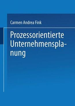 Abbildung von Fink | Prozessorientierte Unternehmensplanung | 2003 | Analyse, Konzeption und Praxis...
