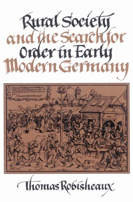 Abbildung von Robisheaux | Rural Society and the Search for Order in Early Modern Germany | 2002