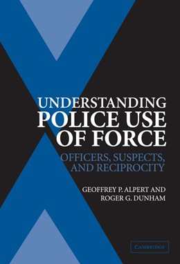 Abbildung von Alpert / Dunham | Understanding Police Use of Force | 2004