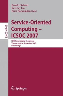 Abbildung von Krämer / Lin | Service-Oriented Computing - ICSOC 2007 | 1. Auflage | 2007 | beck-shop.de