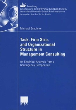 Abbildung von Graubner | Task, Firm Size, and 0rganizational Structure in Management Consulting | 2006 | An Empirical Analysis from a C... | 63