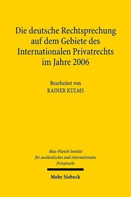 Abbildung von Max-Planck-Institut f. Privatrecht | Die deutsche Rechtsprechung auf dem Gebiete des Internationalen Privatrechts im Jahre 2006 | 2008 | 2006