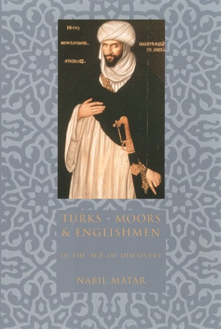 Abbildung von Matar   Turks, Moors, and Englishmen in the Age of Discovery   1999