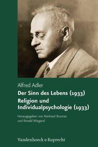 Der Sinn des Lebens (1933.). Religion und Individualpsychologie (1933) | Adler / Brunner / Wiegand | Aufl., 2008 | Buch (Cover)