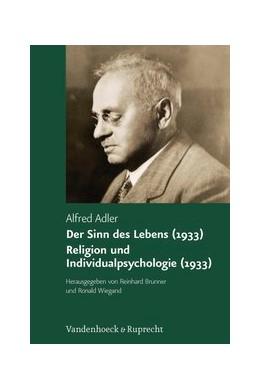 Abbildung von Adler / Brunner / Wiegand | Der Sinn des Lebens (1933.). Religion und Individualpsychologie (1933) | Aufl. | 2008 | Herausgegeben von Reinhard Bru... | Band 006