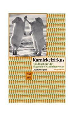 Abbildung von Jessen / Perle | Karnickelzirkus | 2004 | Handbuch für das allgemeine Ka... | 500