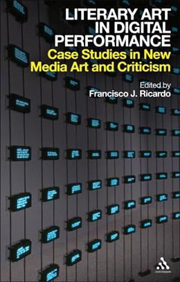 Abbildung von Ricardo | Literary Art in Digital Performance | 2010 | Case Studies in New Media Art ...