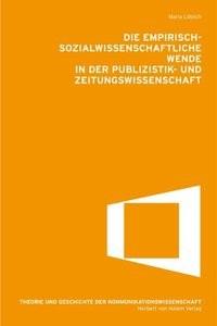 Die empirisch-sozialwissenschaftliche Wende in der Publikations- und Zeitungswissenschaft | Löblich, 2010 | Buch (Cover)
