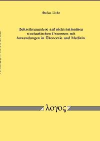 Zeitreihenanalyse auf nichtstationären stochastischen Prozessen mit Anwendungen in Ökonomie und Medizin | Liehr, 2002 | Buch (Cover)