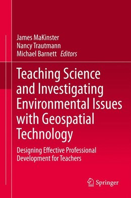 Abbildung von MaKinster / Trautmann / Barnett | Teaching Science and Investigating Environmental Issues with Geospatial Technology | 2013 | Designing Effective Profession...