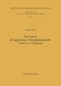 Das System der ägyptischen Hieroglyphenschrift in der 0.-3. Dynastie | Kahl | Print on Demand-Nachdruck, 1994 | Buch (Cover)
