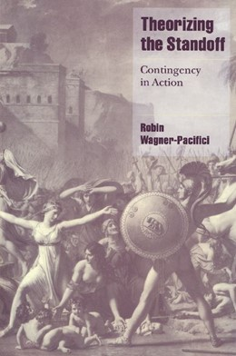 Abbildung von Wagner-Pacifici | Theorizing the Standoff | 2000 | Contingency in Action