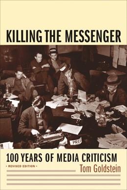 Abbildung von Goldstein | Killing the Messenger | revised edition | 2007 | 100 Years of Media Criticism