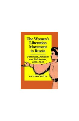Abbildung von Stites | The Women's Liberation Movement in Russia | 1978 | The Women's Liberation Movemen...