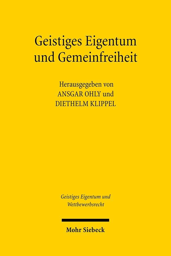 Geistiges Eigentum und Gemeinfreiheit | Ohly / Klippel | 1., Aufl., 2007 | Buch (Cover)