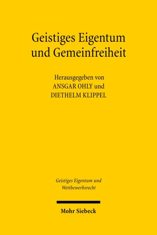 Abbildung von Ohly / Klippel | Geistiges Eigentum und Gemeinfreiheit | 1., Aufl. | 2007