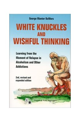 Abbildung von DuWors | White Knuckles & Wishful Thinking | 2000 | How to Learn from the Moment o...
