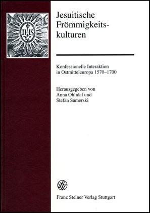 Jesuitische Frömmigkeitskulturen | Ohlidal / Samerski, 2006 | Buch (Cover)