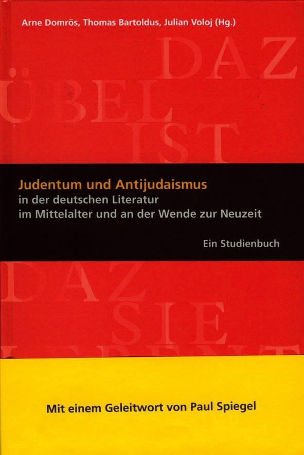 Abbildung von Domrös / Bartoldus / Voloj   Judentum und Antijudaismus in der deutschen Literatur im Mittelalter und an der Wende zur Neuzeit   2003