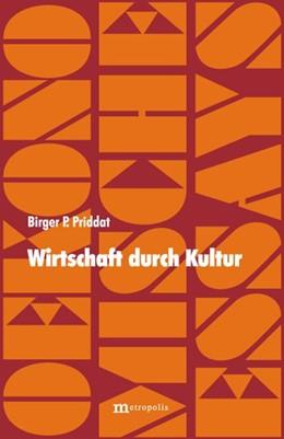 Abbildung von Priddat | Wirtschaft durch Kultur | 2008 | 14