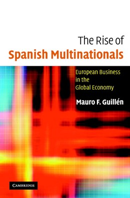 Abbildung von Guillén | The Rise of Spanish Multinationals | 2005 | European Business in the Globa...