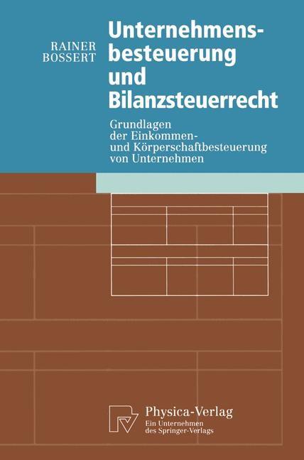 Unternehmensbesteuerung und Bilanzsteuerrecht | Bossert, 1997 | Buch (Cover)