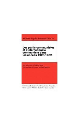 Abbildung von Bahne / del Amo / Bayerlein | Archives de Jules Humbert-Droz, Volume III | 1988 | Les partis communistes et l'In... | 3