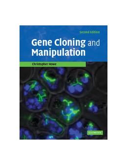 Abbildung von Howe | Gene Cloning and Manipulation | 2nd ed. | 2007