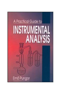Abbildung von Pungor / Horvai | A Practical Guide to Instrumental Analysis | 1994