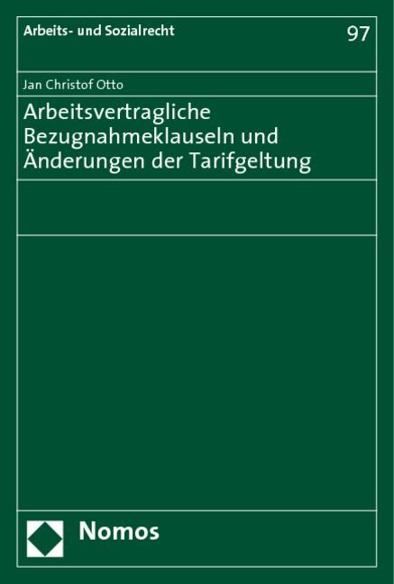 Arbeitsvertragliche Bezugnahmeklauseln und Änderungen der Tarifgeltung | Otto, 2006 | Buch (Cover)