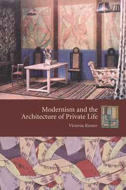 Abbildung von Rosner | Modernism and the Architecture of Private Life | 2008