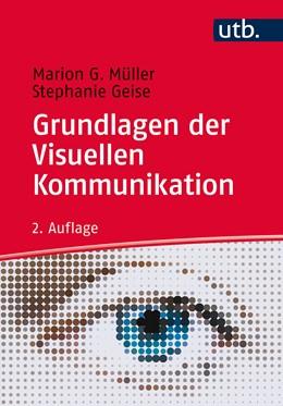 Abbildung von Müller / Geise | Grundlagen der visuellen Kommunikation | 2. völlig überarbeitete Auflage | 2015 | Theorieansätze und Analysemeth... | 2414